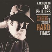 Singing Through the Hard Times: A Utah Phillips