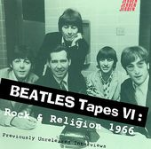 Beatles Tapes, Volume 6: Rock & Religion 1966