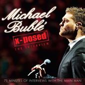 Michael Bubl' X-Posed: The Interview