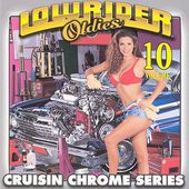 Lowrider Oldies: Cruisin Chrome Series, Volume 10