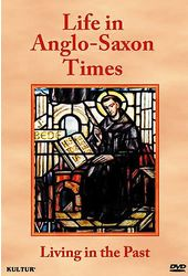 Living in the Past: Life in Anglo-Saxon Times