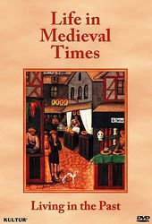 Living in the Past: Life in Medieval Times