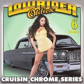 Lowrider Oldies: Cruisin Chrome Series, Volume 6