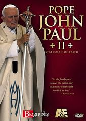 Biography: Pope John Paul II - Statesman of Faith