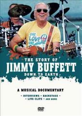 Jimmy Buffett - Down To Earth: The Story Of