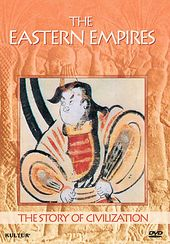 The Story of Civilization - The Eastern Empires
