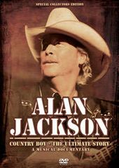 Alan Jackson - Country Boy: The Music Story
