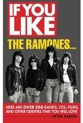 If You Like the Ramones...: Here Are over 200