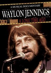 Waylon Jennings - A Long Time Ago