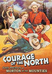 Morton of the Mounties: Courage of the North