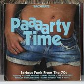 Paaaarty Time: Serious Funk from the 70s