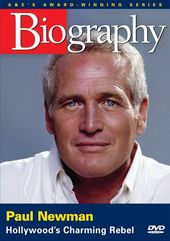 A&E Biography: Paul Newman - Hollywood's Charming