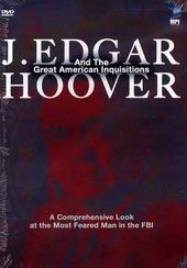 J. Edgar Hoover and the American Inquisitions
