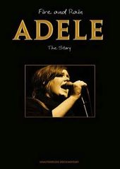 Adele - Fire and Rain: The Story