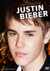 Justin Bieber - The Teen Star