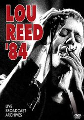 Lou Reed - '84: Live Broadcast Archives