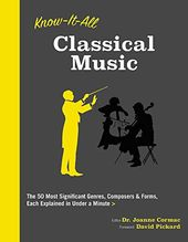 Know-It-All Classical Music: The 50 Most