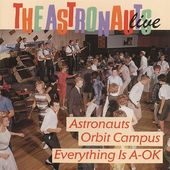 Everything Is A-OK!/Astronauts Orbit Campus (Live)