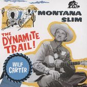 Montana Slim: The Dynamite Trail