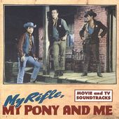 My Rifle, My Pony and Me: Movie & TV Soundtracks