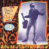 That'll Flat Git It!, Volume 5: Rockabilly and