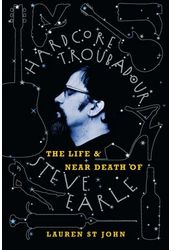 Steve Earle - Hardcore Troubadour: The Life and