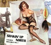 Shakin' Up North: Canadian Rockabilly Volume 1