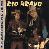 Rio Bravo & Other Movie and TV Themes