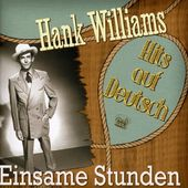 Einsame Studen: Hank Williams Hits Auf Deutsch
