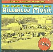 Dim Lights, Thick Smoke and Hillbilly Music: 1945
