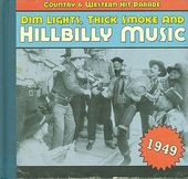 Dim Lights, Thick Smoke and Hillbilly Music: 1949