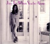 Jazz for When You're Not Alone (2-CD)