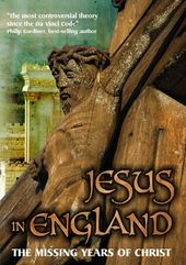 Jesus in England: The Missing Years of Christ