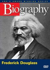 A&E Biography: Frederick Douglass