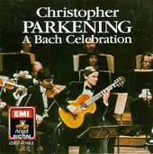 Christopher Parkening - A Bach Celebration