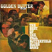 Golden Butter - The Best Of The Paul Butterfield