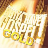 Gotta Have Gospel Gold (2-CD)