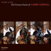 Prime Picks: The Virtuoso Guitar of Larry Coryell
