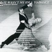 It Wasn't My Idea To Dance - A Harvest Sample