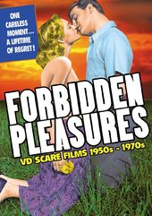 Forbidden Pleasures: VD Scare Films 1950s-1970s