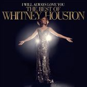 I Will Always Love You: The Best of Whitney