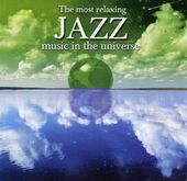 The Most Relaxing Jazz Music in the Universe