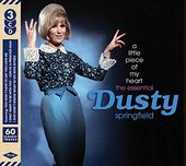A Little Piece of My Heart: The Essential Dusty