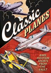 Aviation - Classic Planes: Rare Aviation Shorts