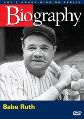 A&E Biography: Babe Ruth