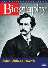 A&E Biography: John Wilkes Booth