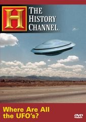 History Channel: Where Are All the UFO's?
