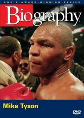 A&E Biography: Mike Tyson