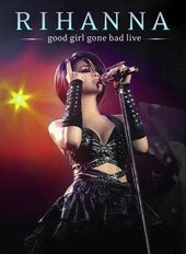 Rihanna - Good Girl Gone Bad (Live)