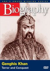 A&E Biography: Genghis Khan: Terror and Conquest